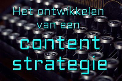 Het ontwikkelen van een contentstrategie